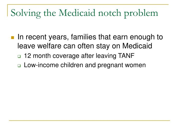 Solving the Medicaid notch problem
