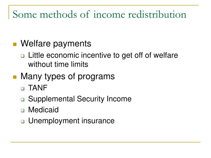 Some methods of income redistribution