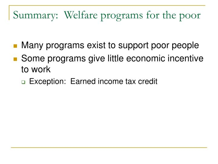 Summary:  Welfare programs for the poor