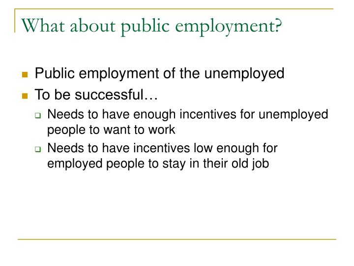 What about public employment?