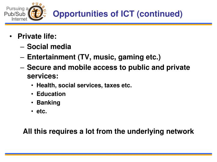 Opportunities of ICT (continued)