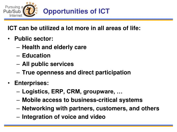 Opportunities of ICT