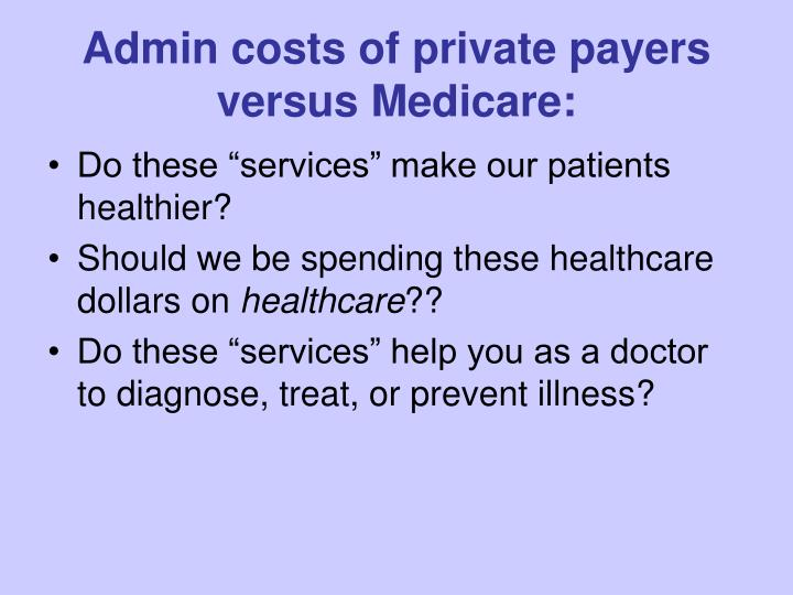 Admin costs of private payers versus Medicare: