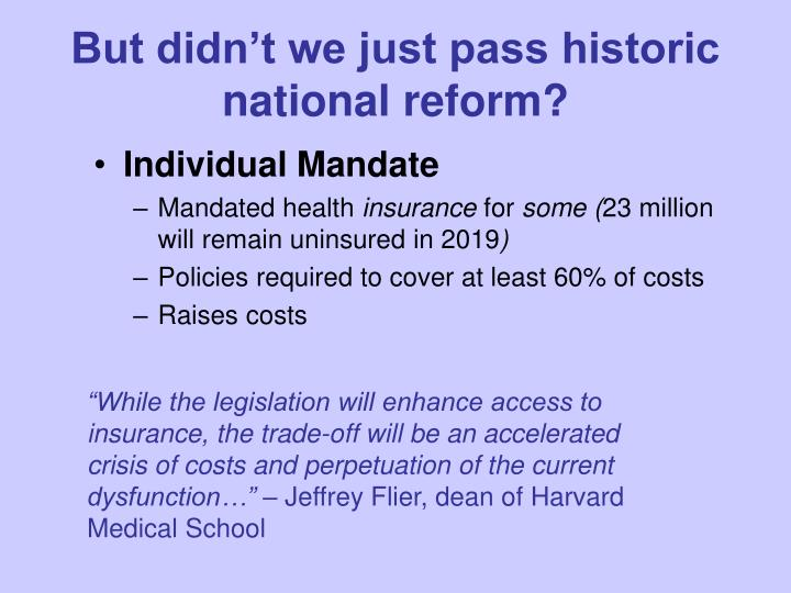 But didn't we just pass historic national reform?