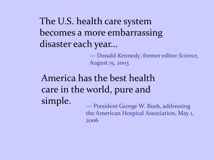 The U.S. health care system becomes a more embarrassing disaster each year…