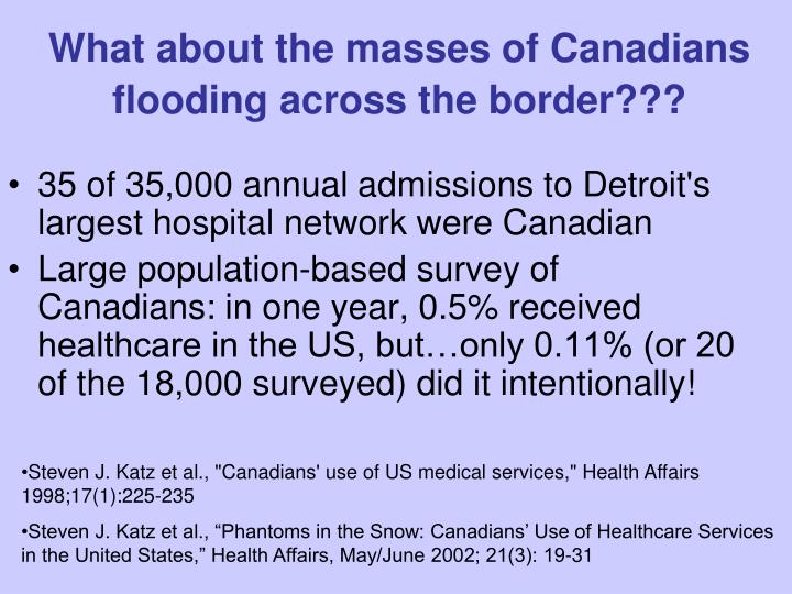What about the masses of Canadians flooding across the border???