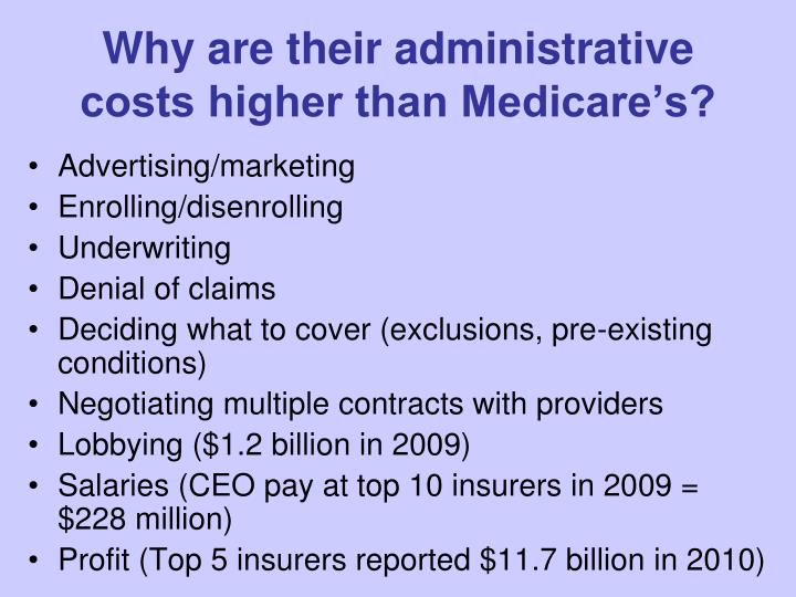 Why are their administrative costs higher than Medicare's?