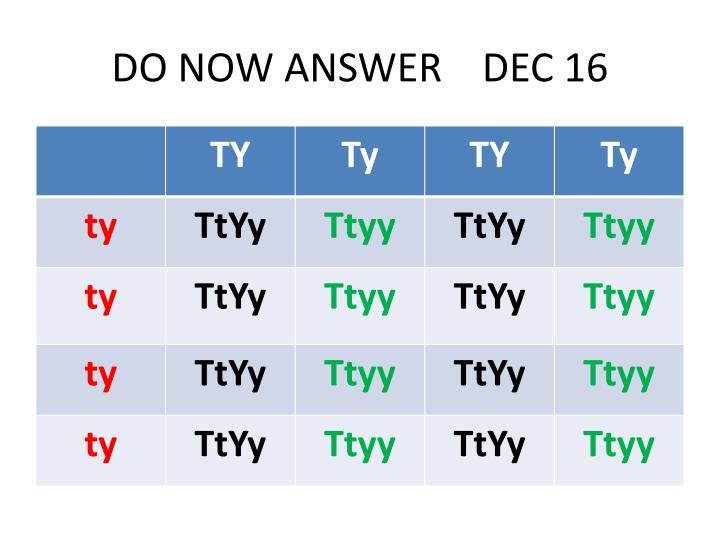 DO NOW ANSWER    DEC 16