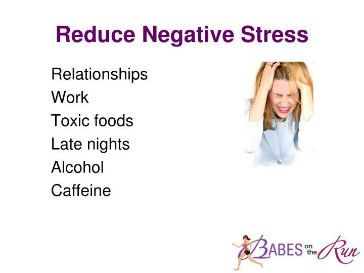 Reduce Negative Stress