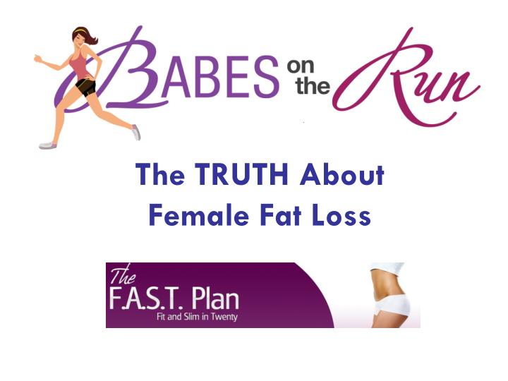 The truth about female fat loss