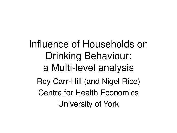 Influence of Households on Drinking Behaviour:
