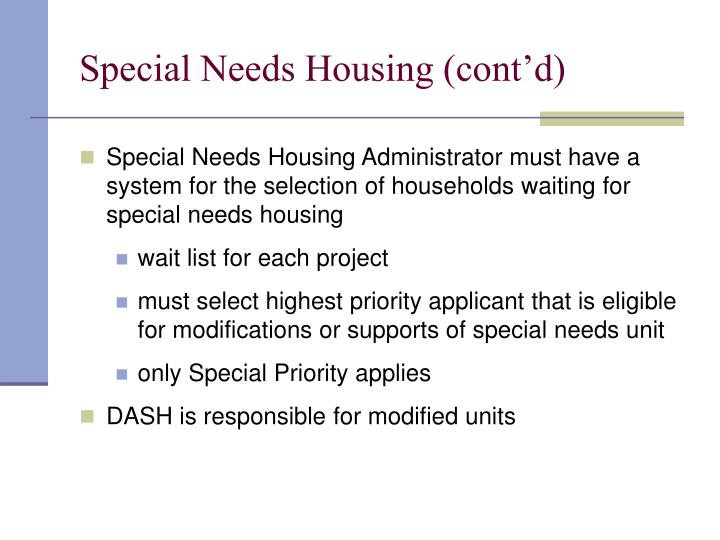 Special Needs Housing (cont'd)