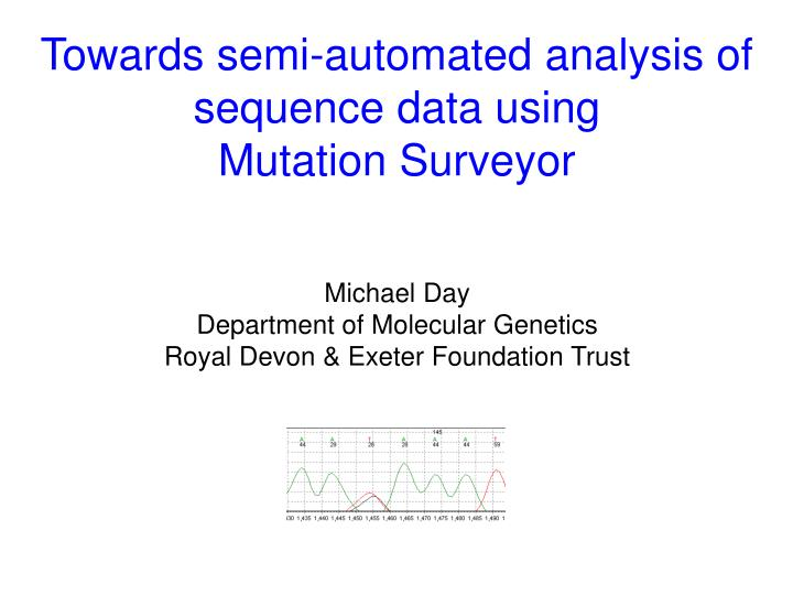 Towards semi-automated analysis of