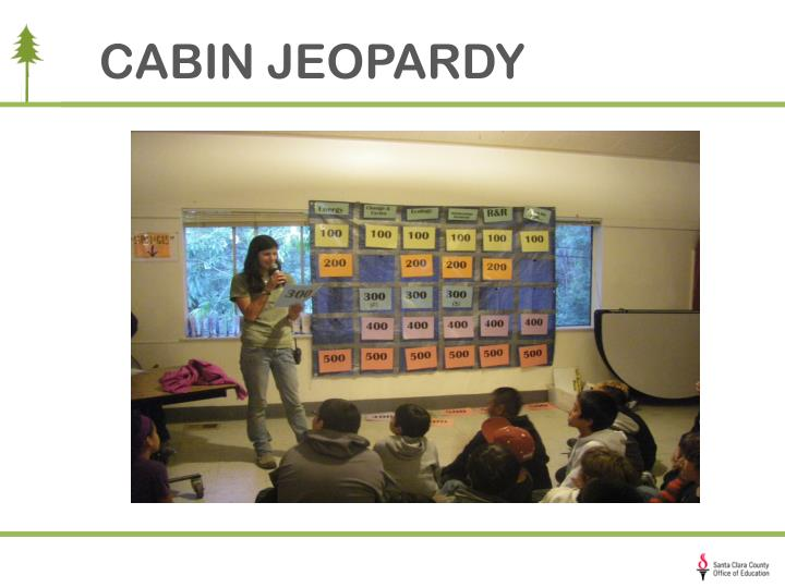 CABIN JEOPARDY