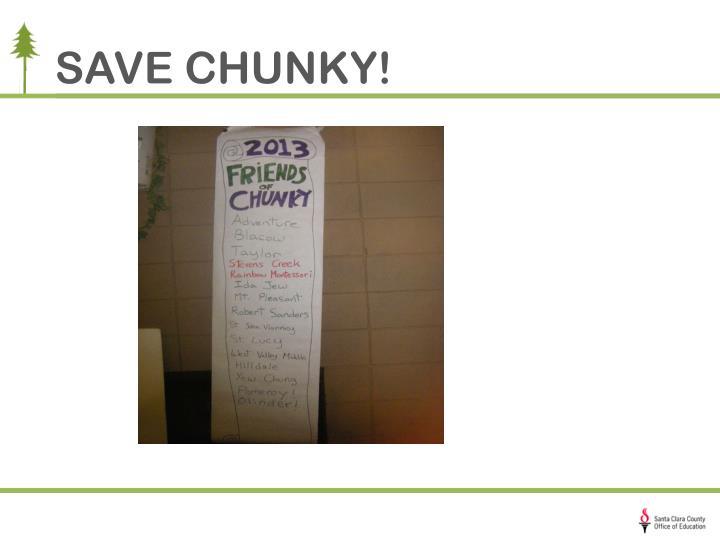 SAVE CHUNKY!