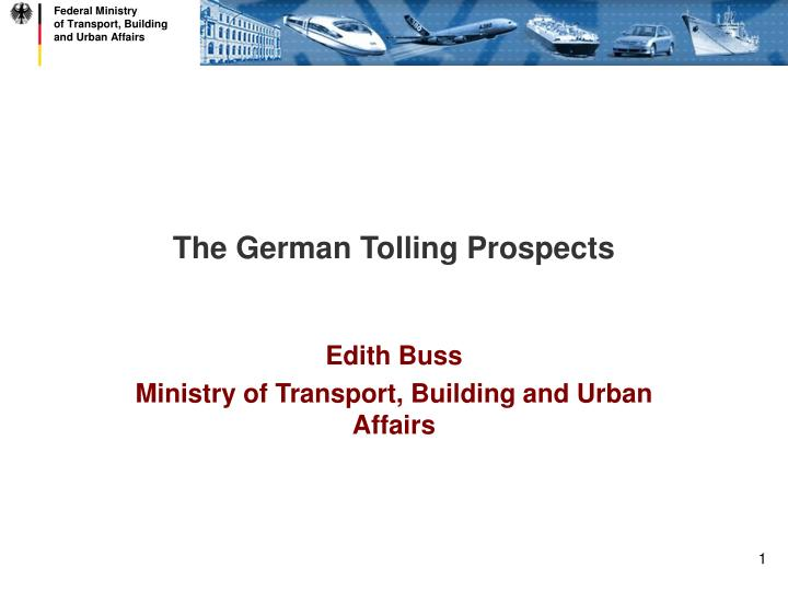 The german tolling prospects