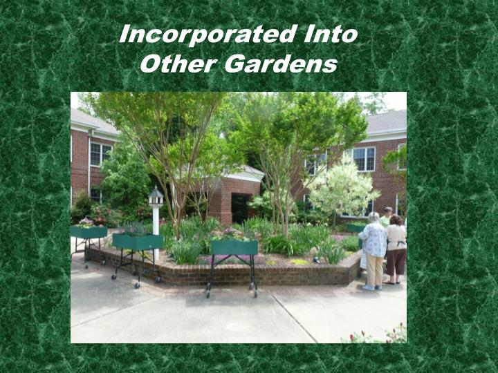 Incorporated Into Other Gardens