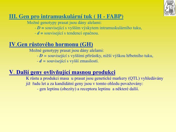 III. Gen pro intramuskulrn tuk ( H - FABP)
