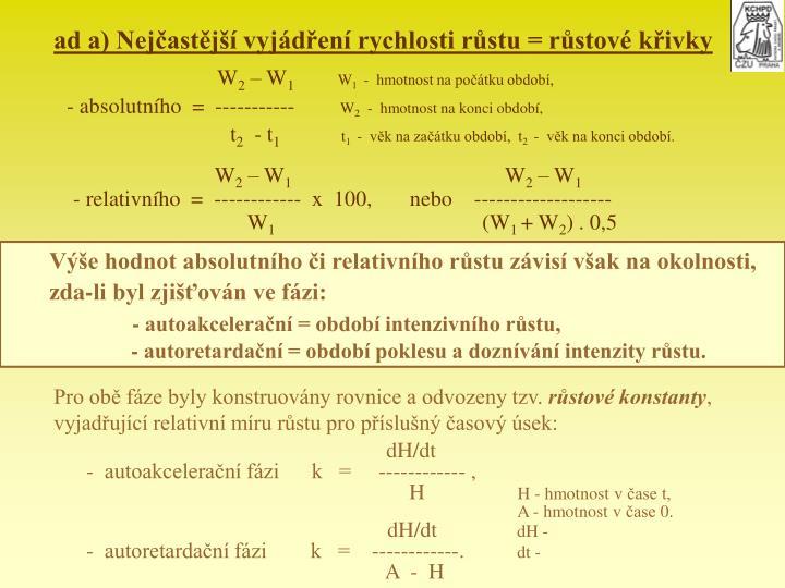 ad a) Nejastj vyjden rychlosti rstu = rstov kivky