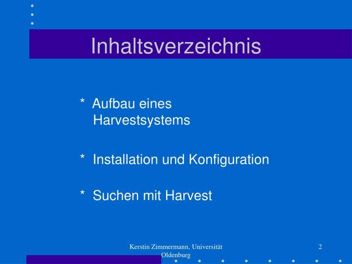 *  Aufbau eines Harvestsystems