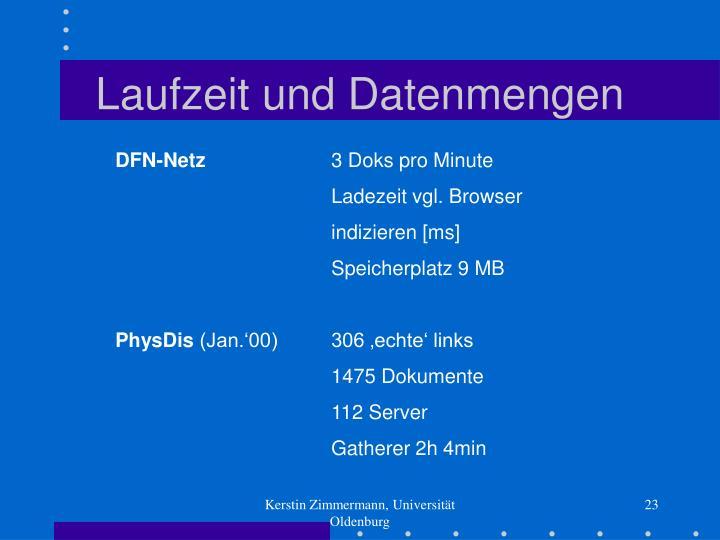 Laufzeit und Datenmengen