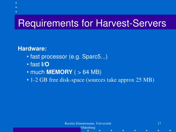 Requirements for Harvest-Servers