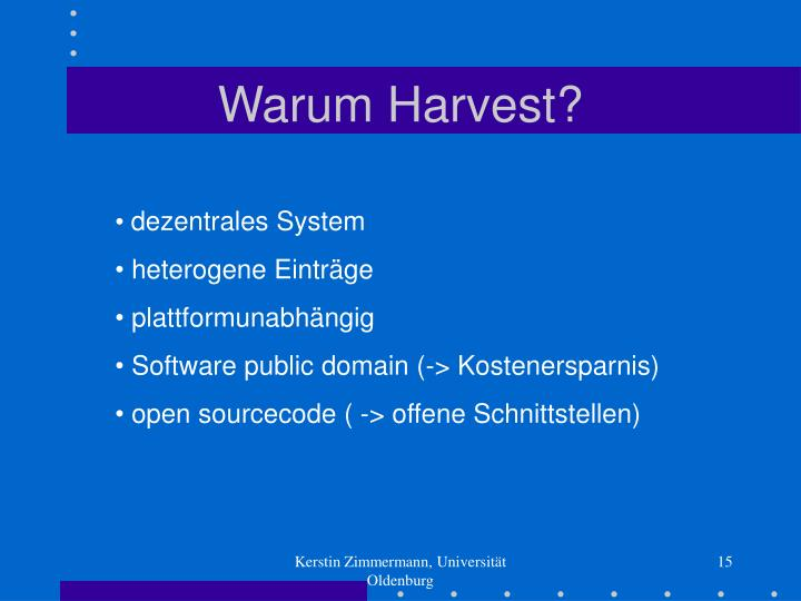 Warum Harvest?