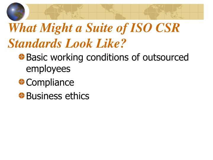 What Might a Suite of ISO CSR Standards Look Like?