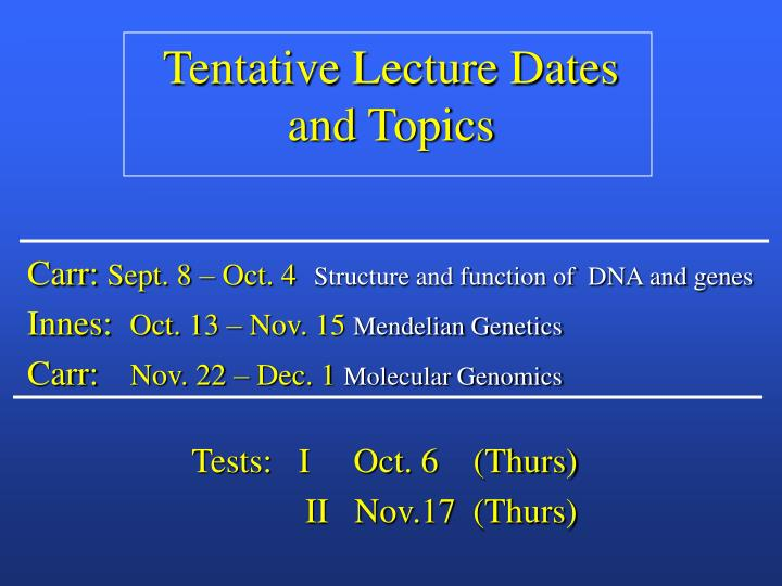 Tentative Lecture Dates