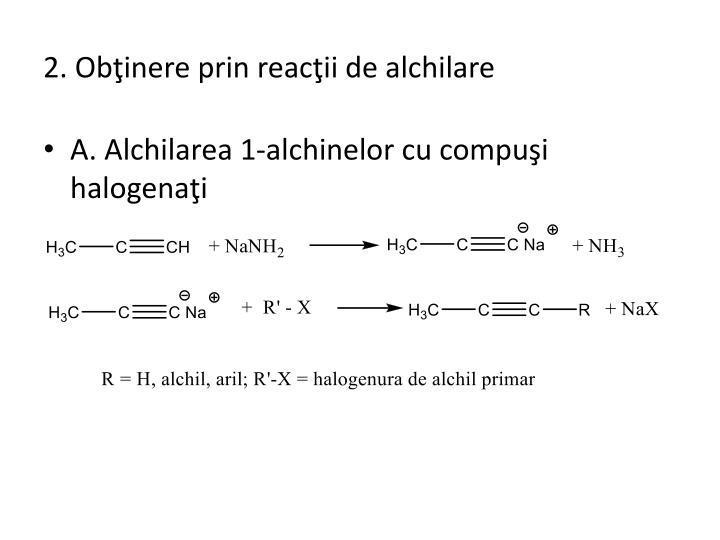 2. Obţinere prin reacţii de alchilare