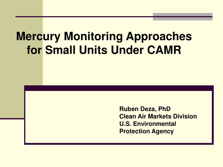 Mercury monitoring approaches for small units under camr
