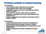 proximal variables to student learning