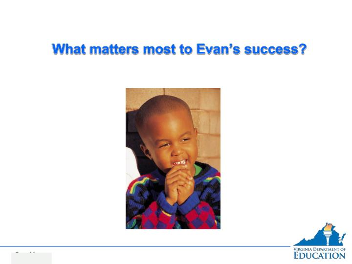 What matters most to Evan's success?