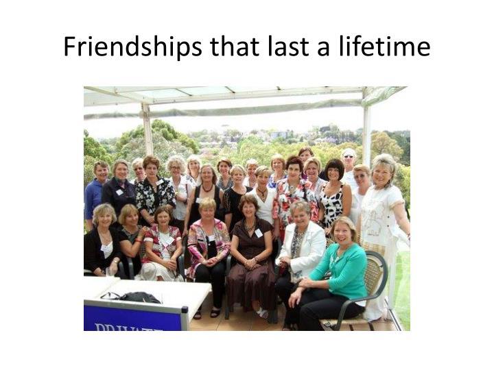 Friendships that last a lifetime
