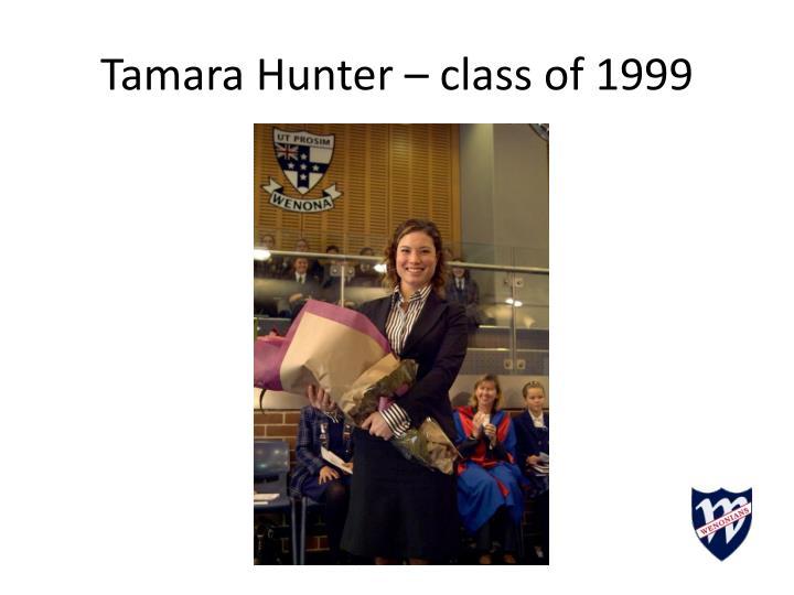 Tamara Hunter – class of 1999