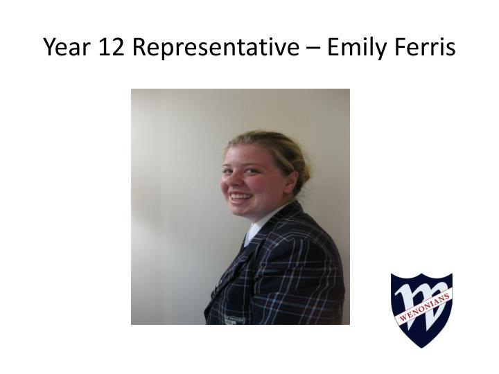 Year 12 Representative – Emily Ferris