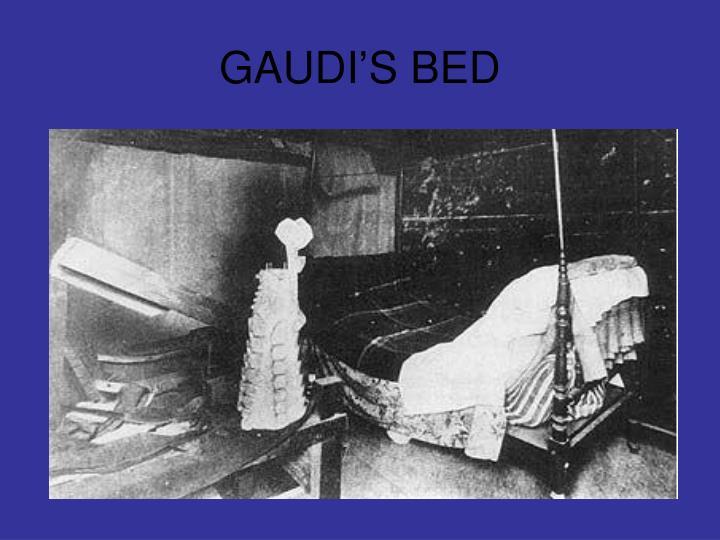 GAUDI'S BED
