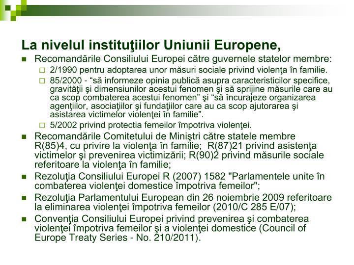 La nivelul instituţiilor Uniunii Europene,