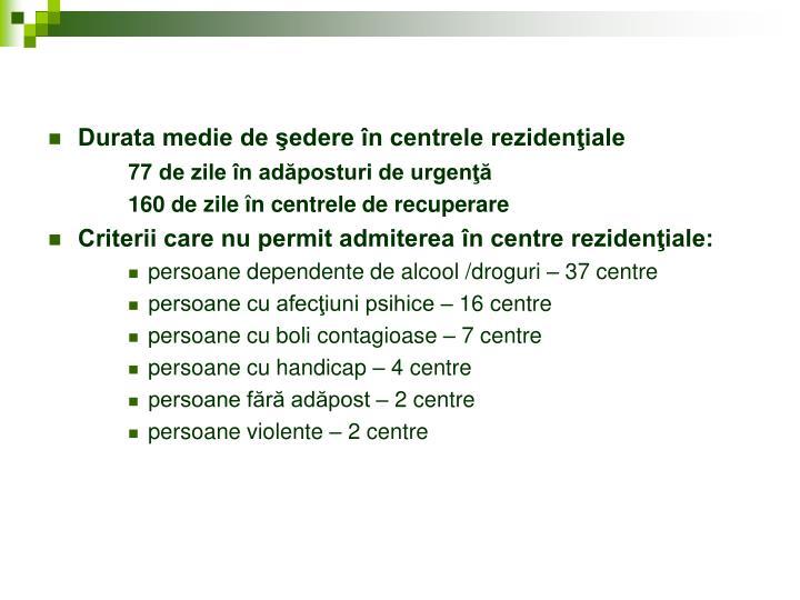 Durata medie de şedere în centrele rezidenţiale