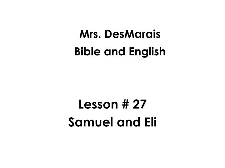 Mrs desmarais bible and english