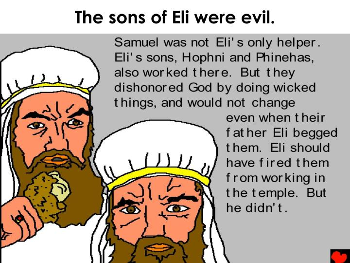 The sons of Eli were evil.