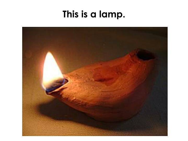 This is a lamp.