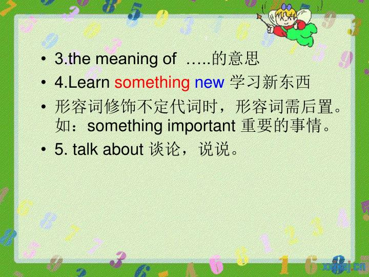 3.the meaning of  …..