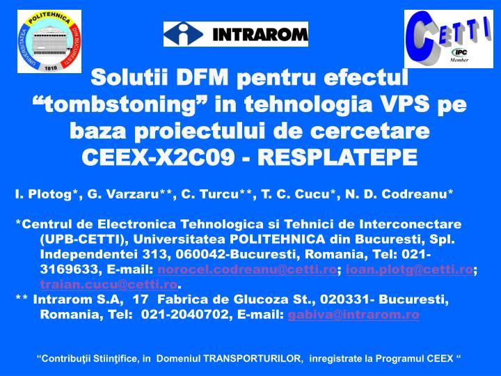 """Solutii DFM pentru efectul """"tombstoning"""" in tehnologia VPS pe baza proiectului de cercetare"""