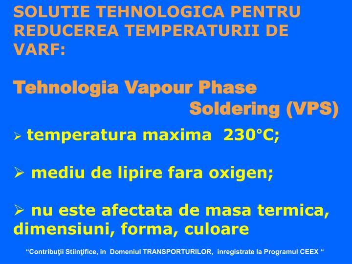 SOLUTIE TEHNOLOGICA PENTRU REDUCEREA TEMPERATURII DE VARF: