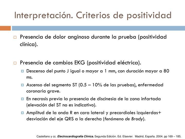 Interpretación. Criterios de positividad