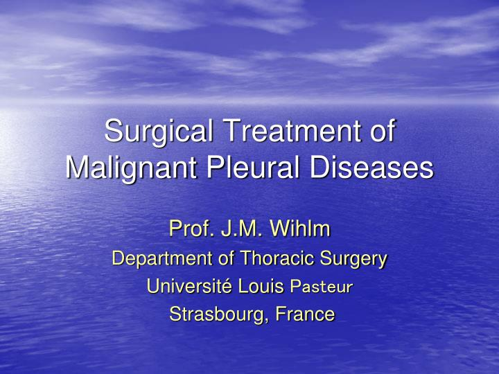 Surgical treatment of malignant pleural diseases