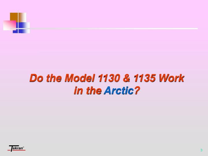 Do the model 1130 1135 work in the arctic