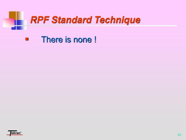 RPF Standard Technique