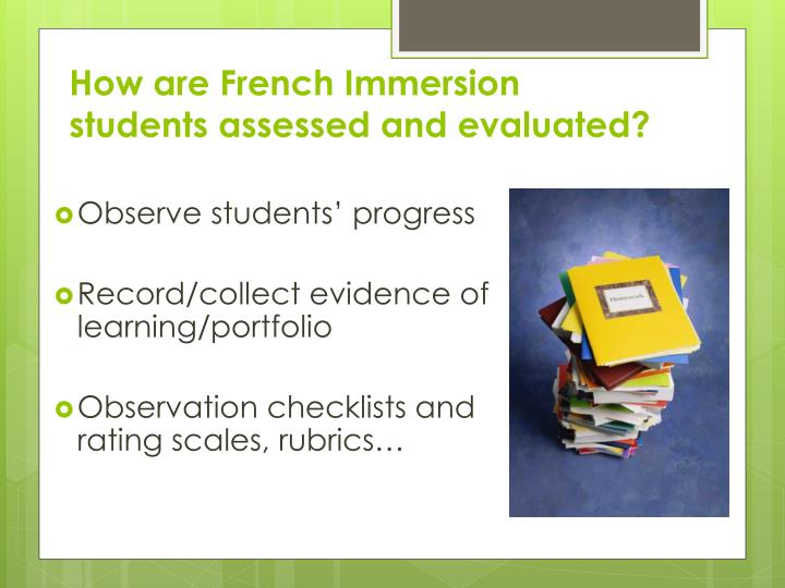 How are French Immersion students assessed and evaluated?
